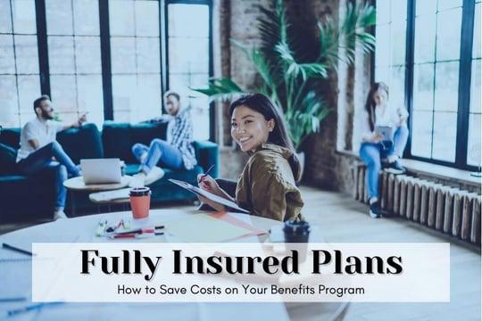 Fully Insured Plans