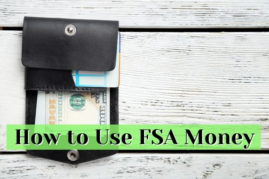 how to use fsa money